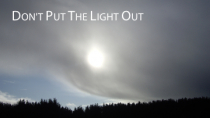 Don't put the Light Out