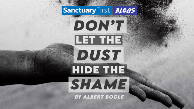 Don't let the dust hide the shame