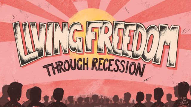 Living Freedom Through Recession (October)