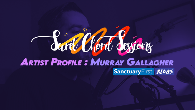 Secret Chord Sessions Artist Profile: Murray Gallagher