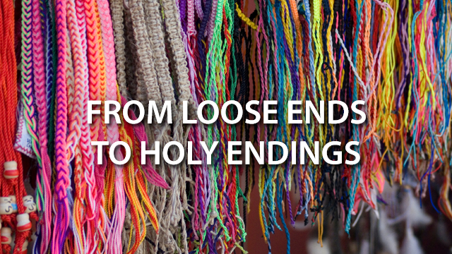 From Loose Ends to Holy Endings